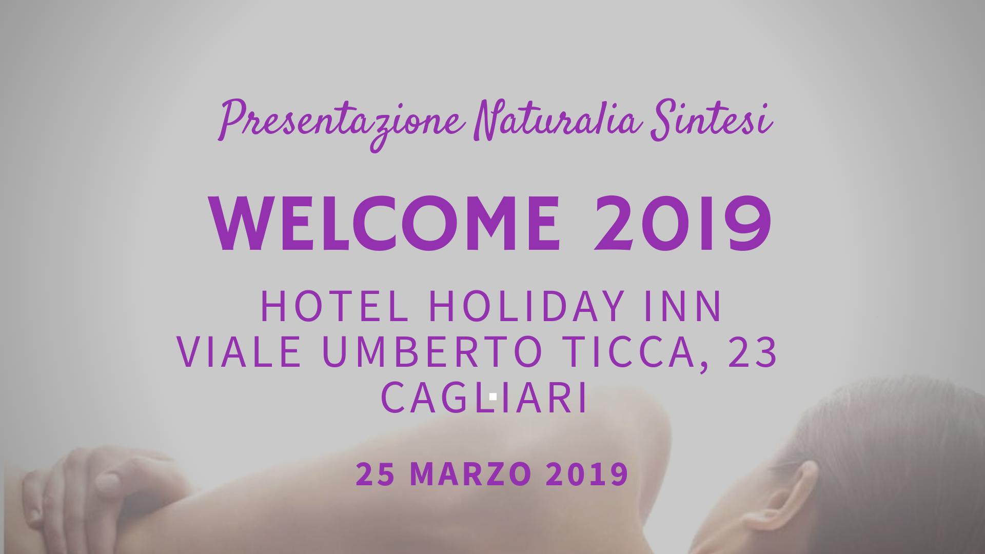 Naturalia Sintesi – Welcome 2019, Cagliari