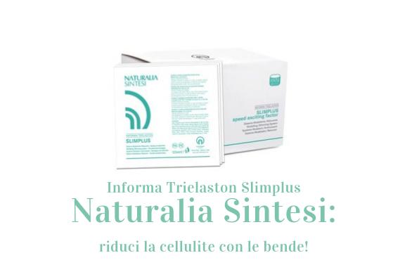 Informa Trielaston Slimplus Naturalia Sintesi: riduci la cellulite con le bende!